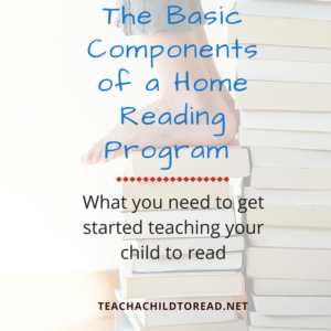 The Basic Components of a Home Reading Program